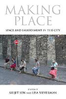 Making Place: Space and Embodiment in the City - 21st Century Studies (Paperback)