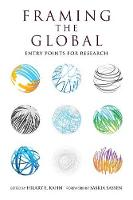 Framing the Global: Entry Points for Research - Framing the Global (Hardback)