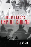 Italian Fascism's Empire Cinema - New Directions in National Cinemas (Hardback)