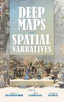 Deep Maps and Spatial Narratives - The Spatial Humanities (Hardback)