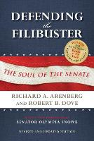 Defending the Filibuster, Revised and Updated Edition: The Soul of the Senate (Paperback)