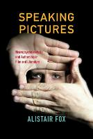 Speaking Pictures: Neuropsychoanalysis and Authorship in Film and Literature (Paperback)