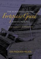 The Eighteenth-Century Fortepiano Grand and Its Patrons: From Scarlatti to Beethoven (Hardback)