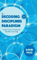 The Decoding the Disciplines Paradigm: Seven Steps to Increased Student Learning - Scholarship of Teaching and Learning (Hardback)