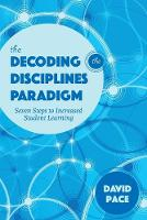 The Decoding the Disciplines Paradigm: Seven Steps to Increased Student Learning - Scholarship of Teaching and Learning (Paperback)
