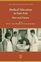 Medical Education in East Asia: Past and Future (Paperback)