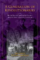 A Generation of Revolutionaries: Nikolai Charushin and Russian Populism from the Great Reforms to Perestroika (Paperback)