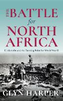 The Battle for North Africa: El Alamein and the Turning Point for World War II - Twentieth-Century Battles (Hardback)