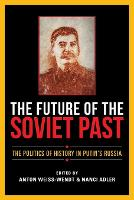 The Future of the Soviet Past