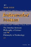 Instrumental Realism: The Interface between Philosophy of Science and Philosophy of Technology - Indiana Series in the Philosophy of Technology (Paperback)