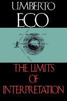 The Limits of Interpretation - Advances in Semiotics (Paperback)