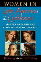 Women in Latin America and the Caribbean: Restoring Women to History (Paperback)