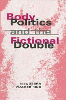 Body Politics and the Fictional Double (Paperback)