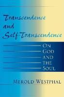 Transcendence and Self-Transcendence: On God and the Soul (Paperback)