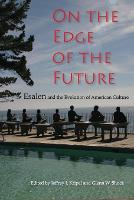 On the Edge of the Future: Esalen and the Evolution of American Culture - Religion in North America (Paperback)