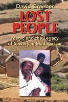 Lost People: Magic and the Legacy of Slavery in Madagascar (Paperback)