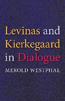 Levinas and Kierkegaard in Dialogue (Paperback)