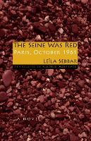 The Seine Was Red: Paris, October 1961 (Paperback)