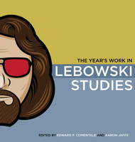 The Year's Work in Lebowski Studies - The Year's Work: Studies in Fan Culture and Cultural Theory (Paperback)