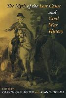 The Myth of the Lost Cause and Civil War History (Paperback)