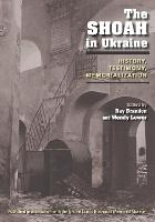 The Shoah in Ukraine: History, Testimony, Memorialization (Paperback)