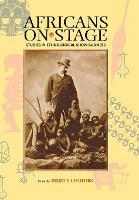 Africans on Stage: Studies in Ethnological Show Business (Hardback)