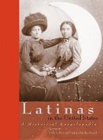 Latinas in the United States: A Historical Encyclopedia (Hardback)
