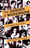 The Gender of Modernism: A Critical Anthology (Hardback)