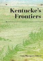 Kentucke's Frontiers - A History of the Trans-Appalachian Frontier (Hardback)