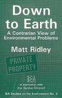 Down to Earth: Contrarian View of Environmental Problems - Studies on the Environment No. 3 (Paperback)