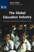 The Global Education Industry: Lessons From Private Education in Developing Countries (Hardback)