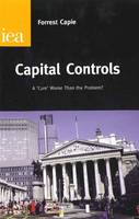 Capital Controls: A Cure Worse Than the Problem? (Paperback)