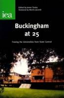 Buckingham at 25: Freeing the Universities from State Control (Hardback)
