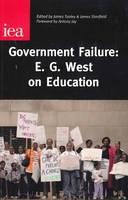Government Failure: E. G. West on Education (Hardback)