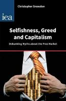 Selfishness, Greed and Capitalism: Debunking Myths About the Free Market (Paperback)