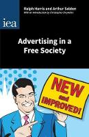 Advertising in a Free Society: With an Introduction - Hobart Papers 176 (Paperback)