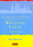 The Economic Consequences of Rolling Back the Welfare State - Munich Lectures in Economics (Hardback)