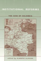 Institutional Reforms: The Case of Colombia - The MIT Press (Hardback)
