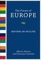 The Future of Europe: Reform or Decline - The MIT Press (Hardback)