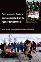 Environmental Justice and Sustainability in the Former Soviet Union - Urban and Industrial Environments (Hardback)