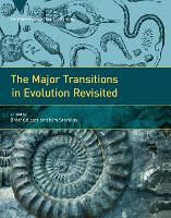 The Major Transitions in Evolution Revisited - Vienna Series in Theoretical Biology (Hardback)