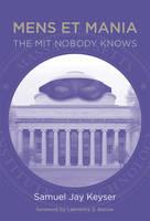 Mens et Mania: The MIT Nobody Knows - The MIT Press (Hardback)