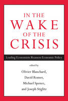In the Wake of the Crisis: Leading Economists Reassess Economic Policy - The MIT Press (Hardback)