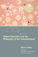 Gilbert Simondon and the Philosophy of the Transindividual - Technologies of Lived Abstraction (Hardback)