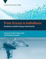 From Groups to Individuals: Evolution and Emerging Individuality - Vienna Series in Theoretical Biology (Hardback)