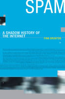 Spam: A Shadow History of the Internet - Infrastructures (Hardback)