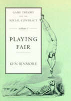 Game Theory and the Social Contract: Playing Fair v. 1: Playing Fair (Hardback)