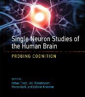 Single Neuron Studies of the Human Brain: Probing Cognition - The MIT Press (Hardback)