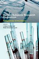 Human Subjects Research Regulation: Perspectives on the Future - Basic Bioethics (Hardback)