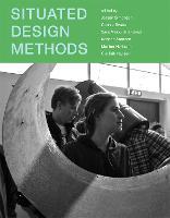 Situated Design Methods - Design Thinking, Design Theory (Hardback)